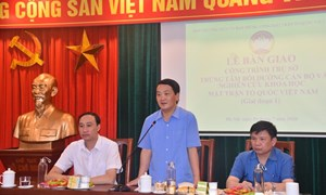 Bàn giao công trình trụ sở Trung tâm bồi dưỡng cán bộ MTTQ Việt Nam
