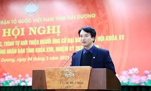 Uỷ ban MTTQ Việt Nam tỉnh Hải Dương: Hướng dẫn giới thiệu người ứng cử đại biểu Quốc hội và đại biểu HĐND tỉnh