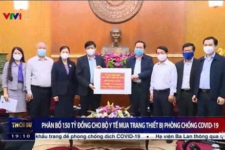 Phân bổ 150 tỷ đồng cho Bộ Y tế mua trang thiết bị phòng chống dịch Covid-19