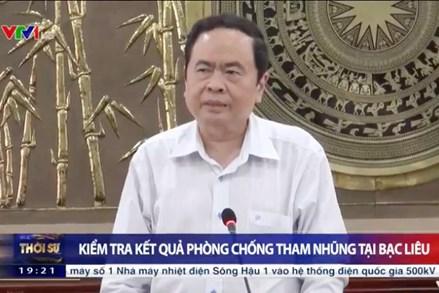Chủ tịch Trần Thanh Mẫn kiểm tra kết quả công tác phòng chống tham nhũng tại tỉnh Bạc Liêu