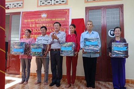 Quảng Nam: Bàn giao 25 ngôi nhà Đại Đoàn Kết cho các hộ nghèo