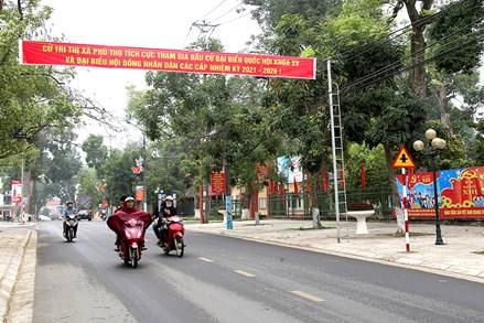 Phú Thọ: Để công tác bầu cử an toàn, hiệu quả, dân chủ, đúng pháp luật