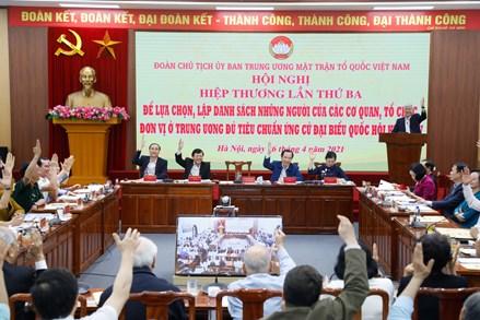 Kết thúc hiệp thương lần 3: 153 người thuộc khối MTTQ Việt Nam từ Trung ương đến địa phương ứng cử đại biểu Quốc hội khoá XV