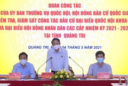 Phó Chủ tịch Quốc hội Nguyễn Đức Hải kiểm tra công tác chuẩn bị bầu cử tại Quảng Trị