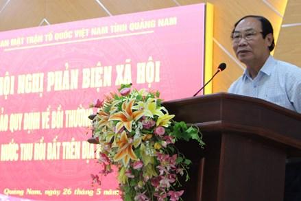 Quảng Nam: Phản biện Dự thảo quy định về bồi thường, hỗ trợ, tái định cư khi Nhà nước thu hồi đất trên địa bàn tỉnh