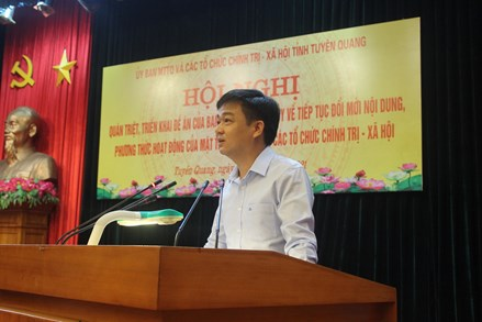 """Tuyên Quang: Quán triệt, triển khai Đề án về """"Tiếp tục đổi mới nội dung, phương thức hoạt động của MTTQ và các tổ chức chính trị - xã hội"""""""