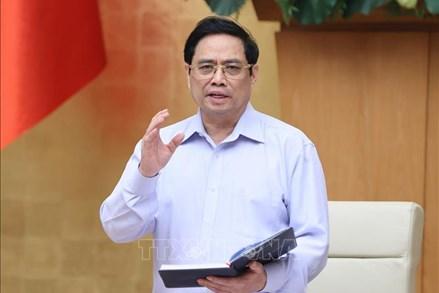 Thủ tướng: Tập trung kiểm soát dịch tại TP Hồ Chí Minh và các địa phương phía Nam