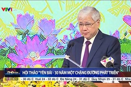 """Hội thảo: """"Yên Bái - 30 năm một chặng đường phát triển"""""""