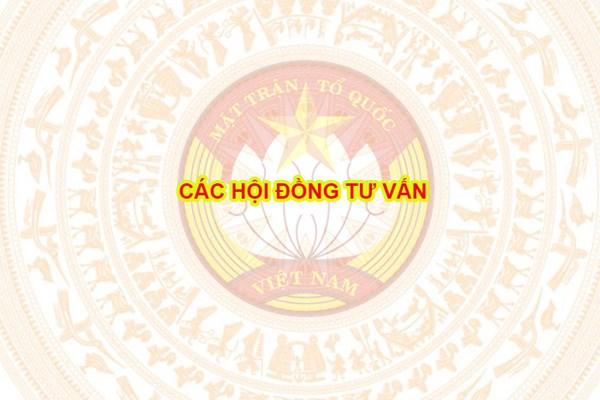 GIỚI THIỆU CÁC HỘI ĐỒNG TƯ VẤN CỦA ỦY BAN TRUNG ƯƠNG MẶT TRẬN TỔ QUỐC VIỆT NAM